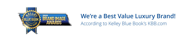 We\'re a Best Value Luxury Brand according to KBB.com