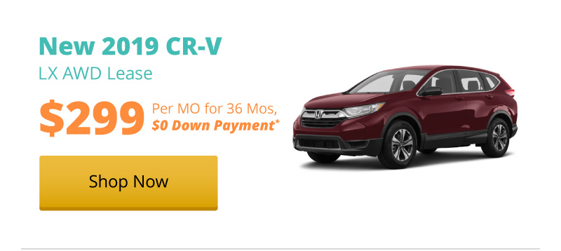 Lease a New 2019 CR-V LX AWD for $299 per month for 36 months