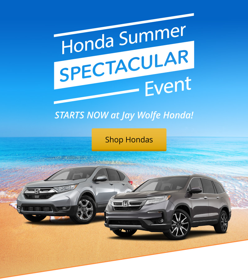 Jay Wolfe Honda\'s Summer Spectacular Event starts now!