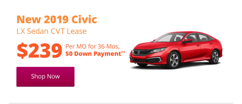 New 2019 Civic LX Sedan CVT lease for $239 per month for 36 months