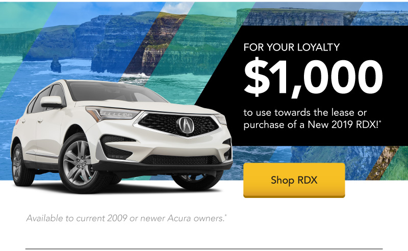 Receive $1,000 to use towards the lease or purchase of a New 2019 RDX