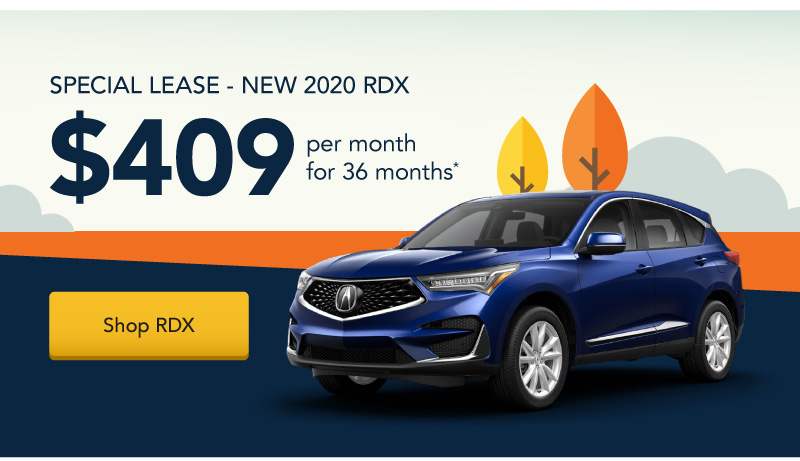 Lease a New 2020 RDX for $409 per month for 36 months