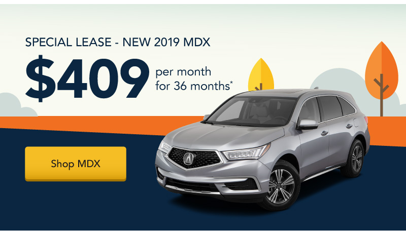 Lease a New 2019 MDX for $409 per month for 36 months