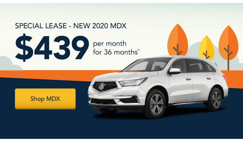 Lease a New 2020 MDX for $439 per month for 36 months