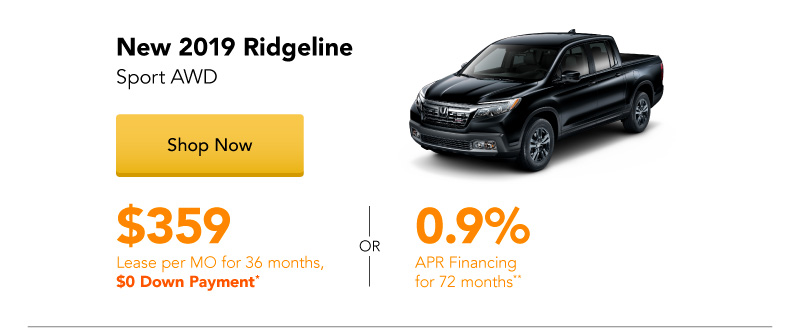 Year End Clearance | Lease a New 2019 Ridgeline Sport AWD for $359 per month for 36 months.