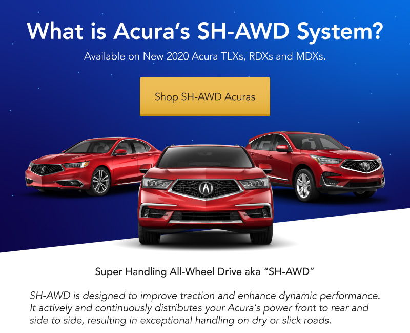 Acura\'s SH-AWD system is available on New 2020 TLXs, RDXs and MDXS