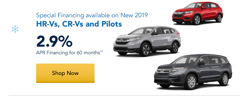 2.9% APR financing for 60 months on New 2019 HR-Vs, CR-Vs and Pilots