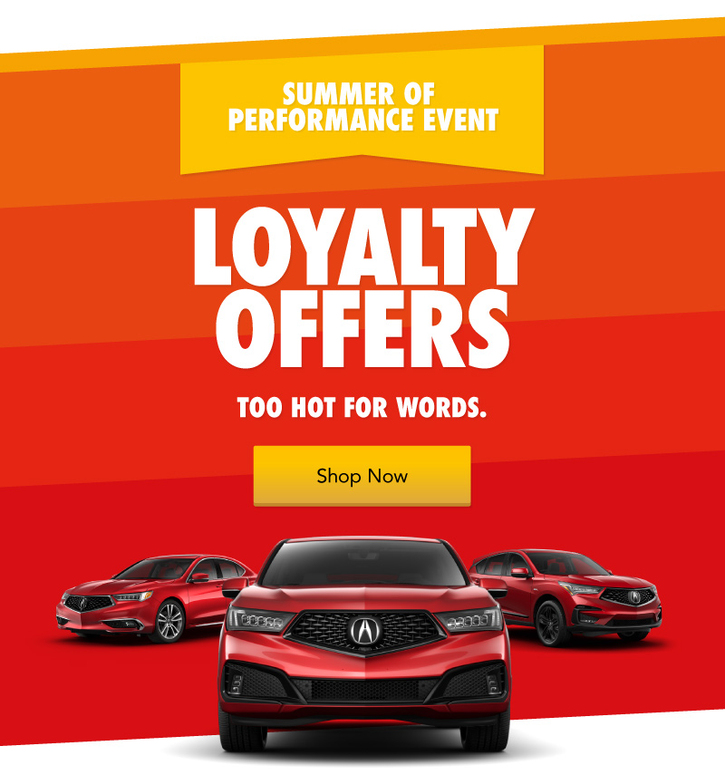 Summer of Performance Loyalty Offers